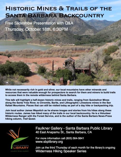 Historic Mines and trails of the Santa Barbara backcountry quicksilver sunbird chromite white rock barite white elephant mine moraga limestone lithographic los padres national forest